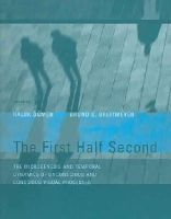 Ogmen, Haluk, Breitmeyer, Bruno - The First Half Second: The Microgenesis and Temporal Dynamics of Unconscious and Conscious Visual Processes - 9780262651073 - KEX0227971