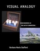 Stafford, Barbara Maria - Visual Analogy - 9780262692670 - V9780262692670