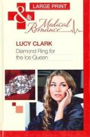 Clark, Lucy - Diamond Ring for the Ice Queen - 9780263224849 - V9780263224849