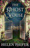 Phifer, Helen - The Ghost House (The Annie Graham Series) - 9780263254006 - V9780263254006
