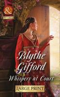 Gifford, Blythe - Whispers at Court (Mills & Boon Largeprint Medical) - 9780263255706 - V9780263255706
