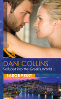 Collins, Dani - Seduced into the Greek's World (Mills & Boon Largeprint Romance) - 9780263256840 - V9780263256840