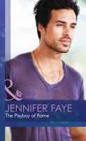Faye, Jennifer - The Playboy of Rome (Mills & Boon Hardback Romance) - 9780263257595 - V9780263257595