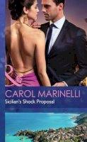 Marinelli, Carol - Sicilian's Shock Proposal (Mills & Boon Hardback Romance) - 9780263258325 - V9780263258325