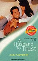 Judy Campbell - A Husband to Trust - 9780263826715 - KRS0016430