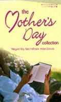 Way, Margaret, Hoffmann, Kate, Dickson, Helen - The Mother's Day Collection - 9780263836752 - KRS0017147