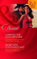 Sands, Charlene, Sullivan, Maxine - Carrying the Rancher's Heir/Secret Son, Convenient Wife (Mills & Boon Desire) - 9780263890853 - KRF0028357