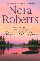 Roberts, Nora - Fall of Shane Mackade (Mackade Brothers 4) - 9780263904574 - KIN0034721
