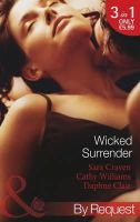 Craven, Sara, Williams, Cathy, Clair, Daphne - Wicked Surrender (Mills & Boon by Request) - 9780263905670 - KTM0007044