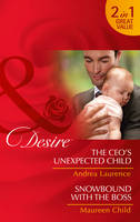 Laurence, Andrea; Child, Maureen - The Ceo's Unexpected Child - 9780263918519 - V9780263918519