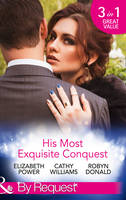 Power, Elizabeth, Williams, Cathy, Donald, Robyn - His Most Exquisite Conquest: A Delicious Deception / The Girl He'd Overlooked / Stepping out of the Shadows (By Request) - 9780263920635 - KOC0013043
