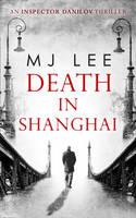 Lee, M. J. - Death in Shanghai (An Inspector Danilov Historical Thriller) - 9780263927733 - V9780263927733