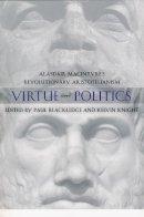 Blackledge, Paul; Knight, Kelvin - Virtue and Politics - 9780268022259 - V9780268022259