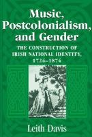 Leith Davis - Music, Postcolonialism, and Gender: The Construction of Irish National Identity, 1725-1874 - 9780268025786 - 9780268025786