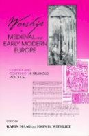 - Worship in Medieval and Early Modern Europe: Change and Continuity in Religious Practice - 9780268034740 - V9780268034740