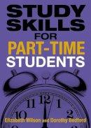 Bedford, Dorothy; Wilson, Elizabeth - Study Skills for Part-Time Students - 9780273719359 - V9780273719359