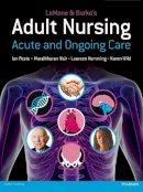 LeMone, Priscilla; Peate, Ian; Nair, Muralitharan; Hemming, Laureen; Wild, Karen - LeMone and Burke's Adult Nursing - 9780273719991 - V9780273719991