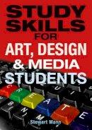 Mann, Stewart - Study Skills for Art, Design and Media Students - 9780273722724 - V9780273722724