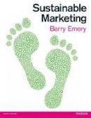 Emery, Barry - Sustainable Marketing - 9780273723288 - V9780273723288