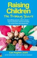 Joshi, Liat Hughes - Raising Children: the Primary Years - 9780273730514 - V9780273730514