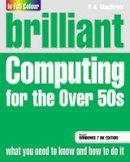 MacBride, P. K. - Brilliant Computing for the Over 50s Windows 7 Edition - 9780273730552 - V9780273730552