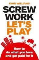 Williams, John - Screw Work, Let's Play - 9780273730934 - V9780273730934