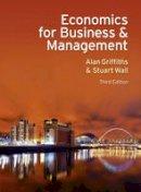 Griffiths, Alan; Wall, Stuart - Economics for Business and Management - 9780273735243 - V9780273735243