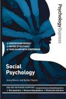 Mercer, Jenny; Clayton, Deborah - Psychology Express: Social Psychology (Undergraduate Revision Guide) - 9780273737193 - V9780273737193