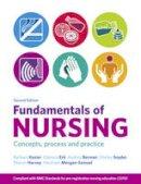 Kozier, Barbara; Harvey, Sharon; Morgan-Samuel, Heulwen - Fundamentals of Nursing with MyNursingKit - 9780273739210 - V9780273739210