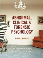 Holmes, David A. - Abnormal, Clinical and Forensic Psychology with Student Access Card - 9780273742302 - V9780273742302