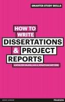 Mcmillan, Kathleen, Weyers, Jonathon - How to Write Dissertations & Project Reports (Smarter Study Skills) - 9780273743835 - V9780273743835