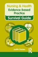 Davies, Judith - Nursing & Health Survival Guide: Evidence Based Practice - 9780273745556 - V9780273745556
