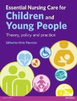 Thurston, Chris; Hawkes, Dave; Williams, Rena; Seeman, Carolyn; Collins, Hilary; Collier, Sue; Walker, Susan; Clarke, Sharon; Moules, Tina; Sharpe, D - Essential Nursing Care for Children and Young People - 9780273752394 - V9780273752394