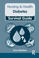 Whettem, Erica - Nursing and Health Survival Guide: Diabetes - 9780273758013 - V9780273758013