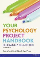 Wood, Clare; Percy, Carol; Giles, David - Your Psychology Project Handbook - 9780273759805 - V9780273759805