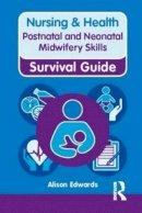 Edwards, Alison - Nursing & Health Survival Guide: Postnatal & Neonatal Midwifery Skills - 9780273763345 - V9780273763345