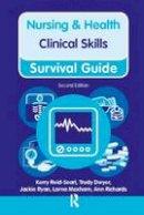 Richards, Ann; Reid-Searl, Kerry; Dwyer, Trudy; Ryan, Jackie; Moxham, Lorna - Nursing & Health Survival Guide Clinical Skills - 9780273763734 - V9780273763734