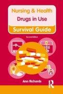 Richards, Ann - Nursing & Health Survival Guide Drugs in Use - 9780273763758 - V9780273763758