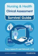 Lapworth, Tracy; Cook, Deborah - Nursing & Health Survival Guide: Clinical Assessment - 9780273763772 - V9780273763772