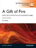 Baase, Sara - Gift of Fire: Social, Legal, and Ethical Issues for Computing and the Internet - 9780273768593 - V9780273768593