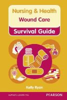 Ryan, Kelly - Nursing & Health Survival Guide: Wound Care - 9780273768838 - V9780273768838