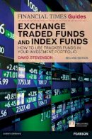 Stevenson, David - FT Guide to Exchange Traded Funds and Index Funds - 9780273769408 - V9780273769408