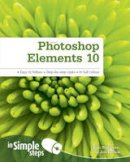 Ballew, Joli; Bluttman, Ken - Photoshop Elements 10 in Simple Steps - 9780273771296 - V9780273771296