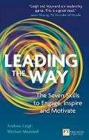 Leigh, Andrew, Maynard, Michael - Leading the Way: The Seven Skills to Engage, Inspire and Motivate (Financial Times Series) - 9780273776802 - V9780273776802