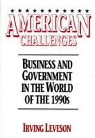 Irving Leveson - American Challenges: Business and Government in the World of the 1990s - 9780275936440 - KLN0002931