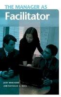 Judy Wichard, Nathalie L. Kees - The Manager as Facilitator - 9780275989859 - V9780275989859