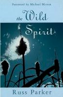RUSS PARKER - The Wild Spirit - 9780281049851 - V9780281049851