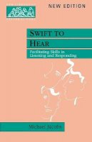 Michael Jacobs - Swift to Hear - Facilitating Skills in Listening and Responding (New Library of Pastoral Care) - 9780281052608 - V9780281052608