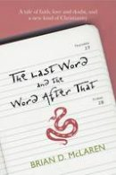 Mclaren, Brian D - Last Word & the Word After That (New Kind of Christian Trilogy3) - 9780281069972 - V9780281069972