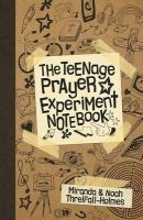 Threlfall-Holmes, Miranda, Threlfall-Holmes, Noah - The Teenage Prayer Experiment Notebook - 9780281072576 - V9780281072576
